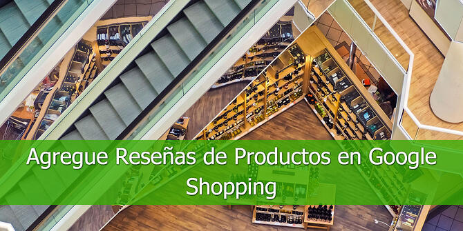 Agregue-Reseñas-de-Productos-en-Google-Shopping-1